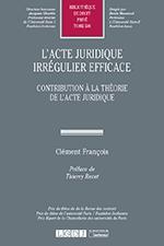 L'acte juridique irrégulier efficace, Contribution à la théorie de l'acte juridique (thèse)
